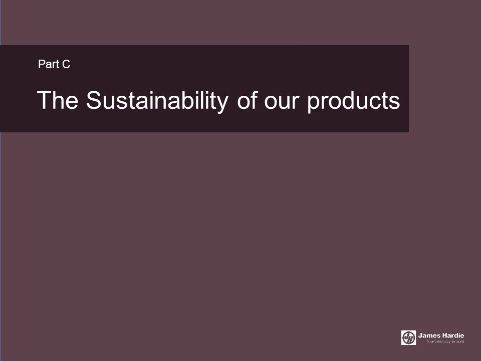 The Sustainability of our products Part C