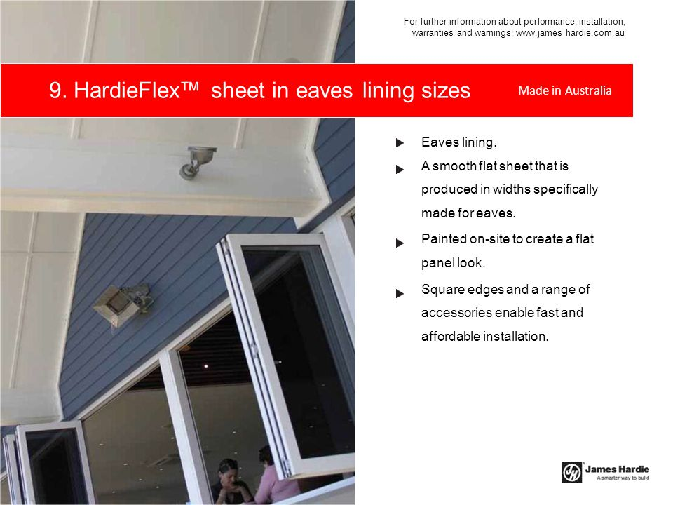 Eaves lining. A smooth flat sheet that is produced in widths specifically made for eaves. Painted on-site to create a flat panel look. Square edges an