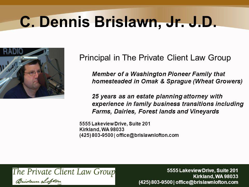 C. Dennis Brislawn, Jr. J.D.