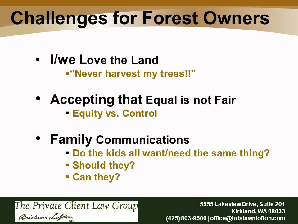 I/we L ove the Land  Never harvest my trees!! Accepting that Equal is not Fair  Equity vs.