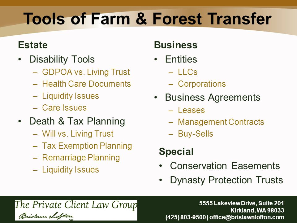 Tools of Farm & Forest Transfer 5555 Lakeview Drive, Suite 201 Kirkland, WA 98033 (425) 803-9500 | office@brislawnlofton.com Estate Disability Tools –GDPOA vs.