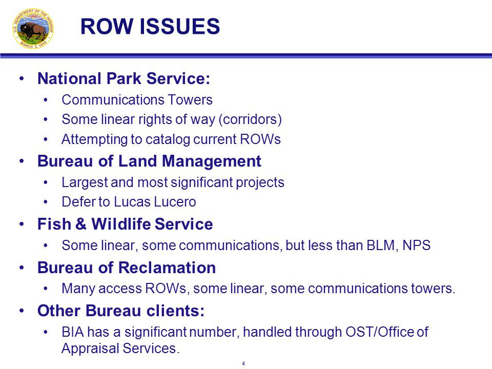 5 ROW ISSUES Working with BLM, NPS to develop LT plan for ROW valuation.