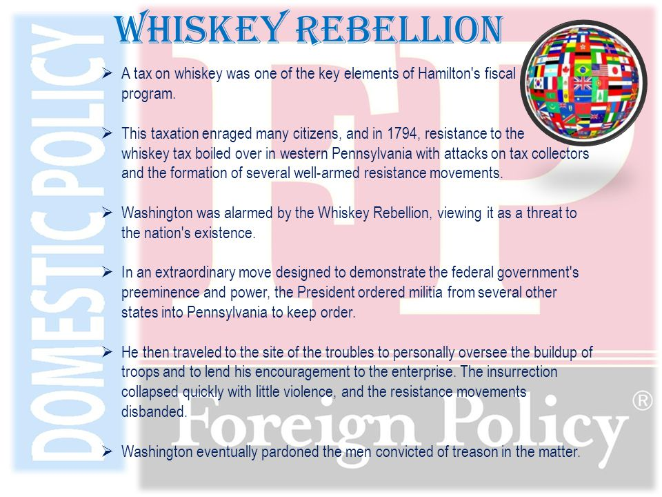  A tax on whiskey was one of the key elements of Hamilton s fiscal program.