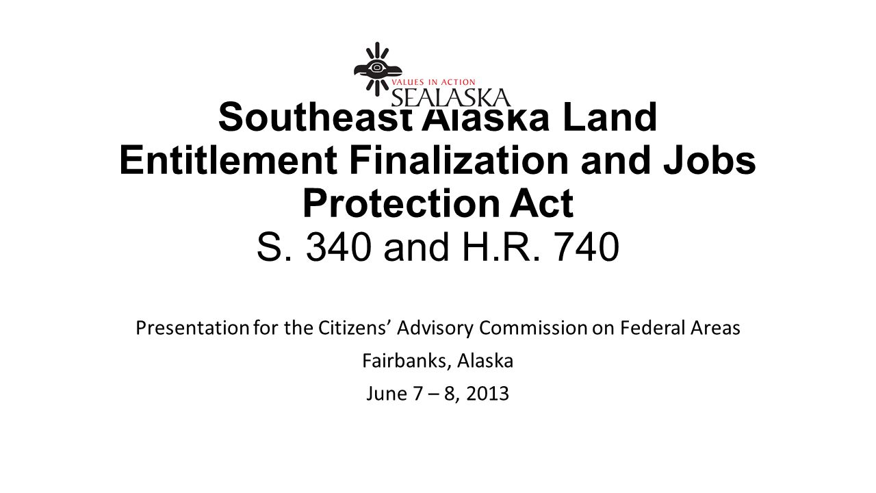 Southeast Alaska Land Entitlement Finalization and Jobs Protection Act S.