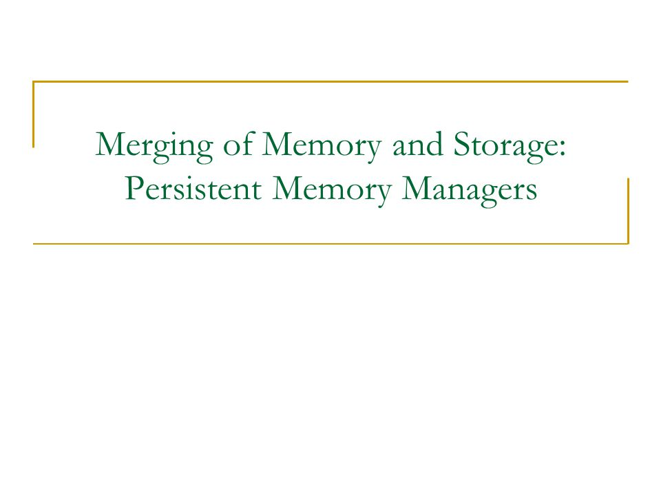 Merging of Memory and Storage: Persistent Memory Managers