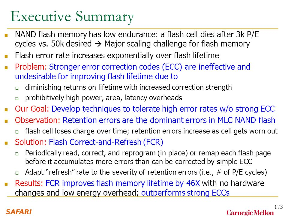 Executive Summary NAND flash memory has low endurance: a flash cell dies after 3k P/E cycles vs.