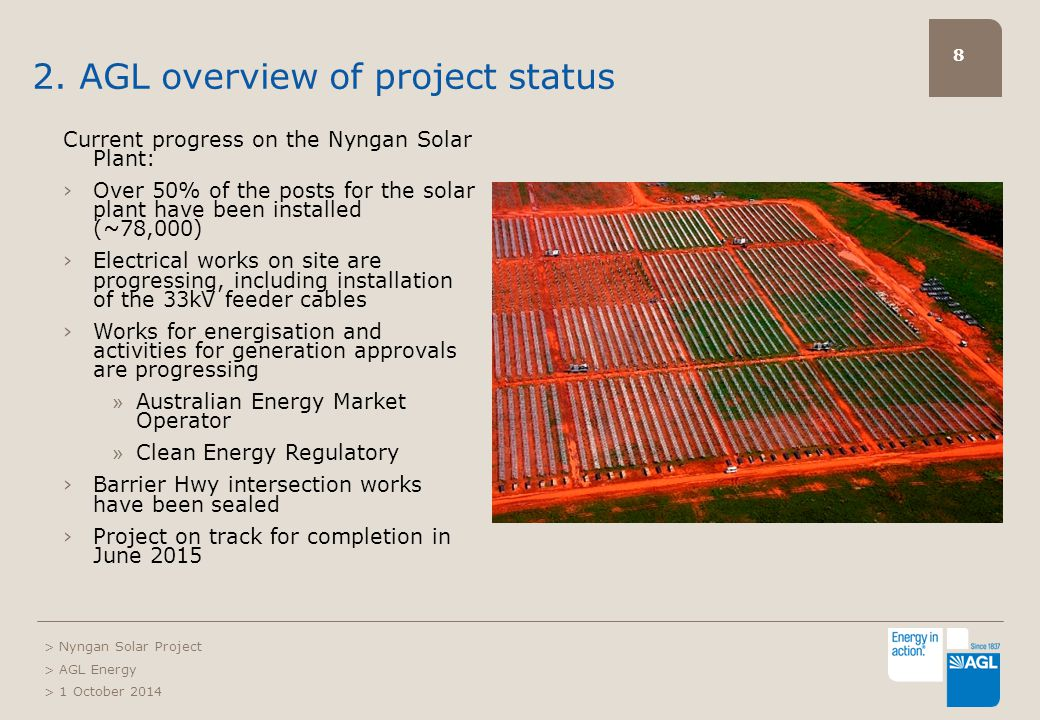8 2. AGL overview of project status Current progress on the Nyngan Solar Plant: ›Over 50% of the posts for the solar plant have been installed (~78,00
