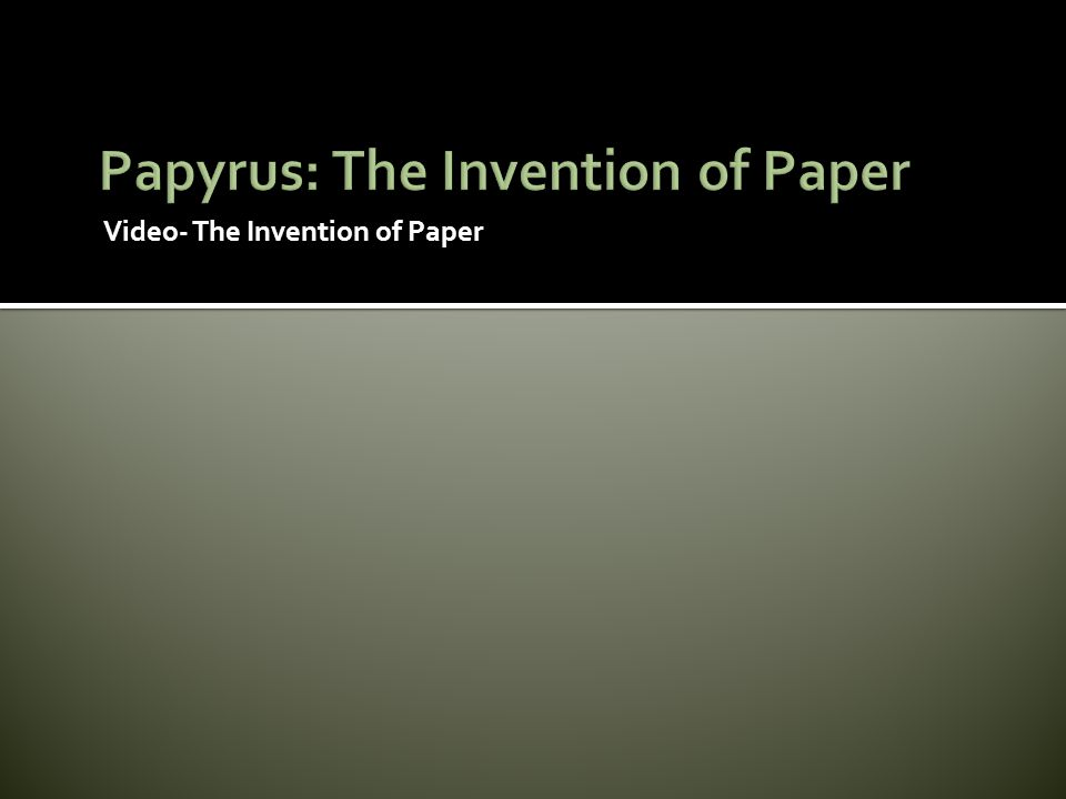 Video- The Invention of Paper