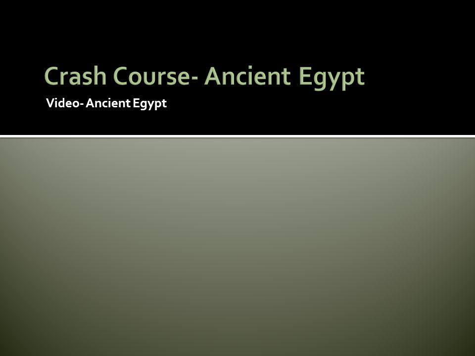 Video- Ancient Egypt