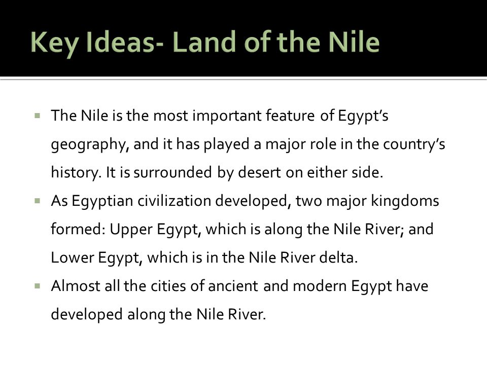 The annual flooding of the Nile led to a bounty in agricultural production that jump- started Egyptian civilization and made Egypt the granary of the ancient world.