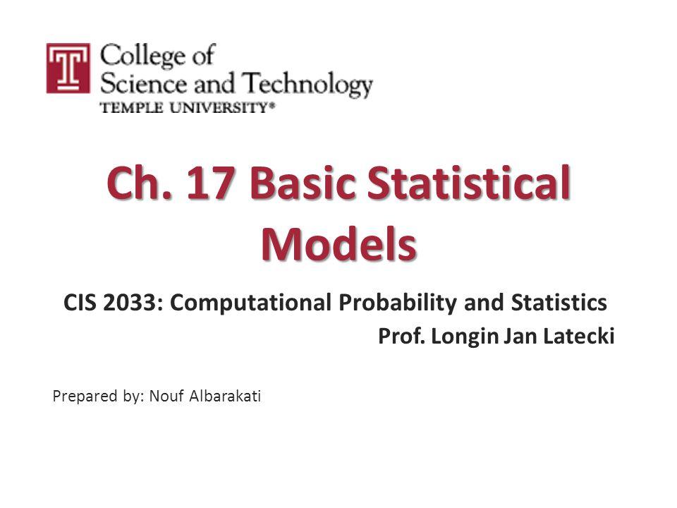 Basic Statistical Models  Random samples  Statistical models  Distribution features and sample statistics  Estimating features of the true distribution  Linear regression model