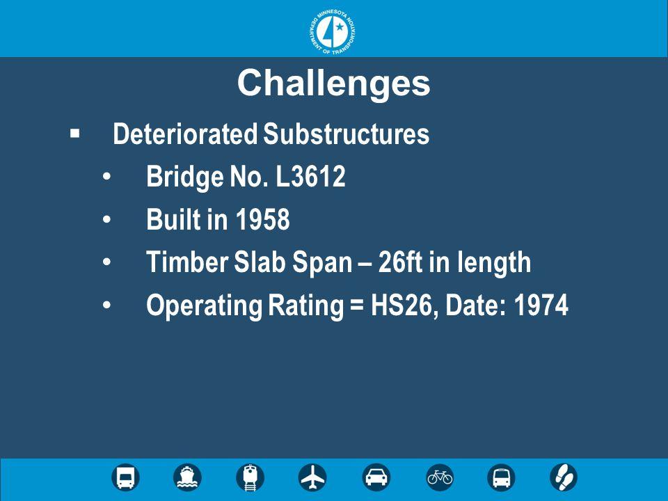 Challenges  Deteriorated Substructures Bridge No.