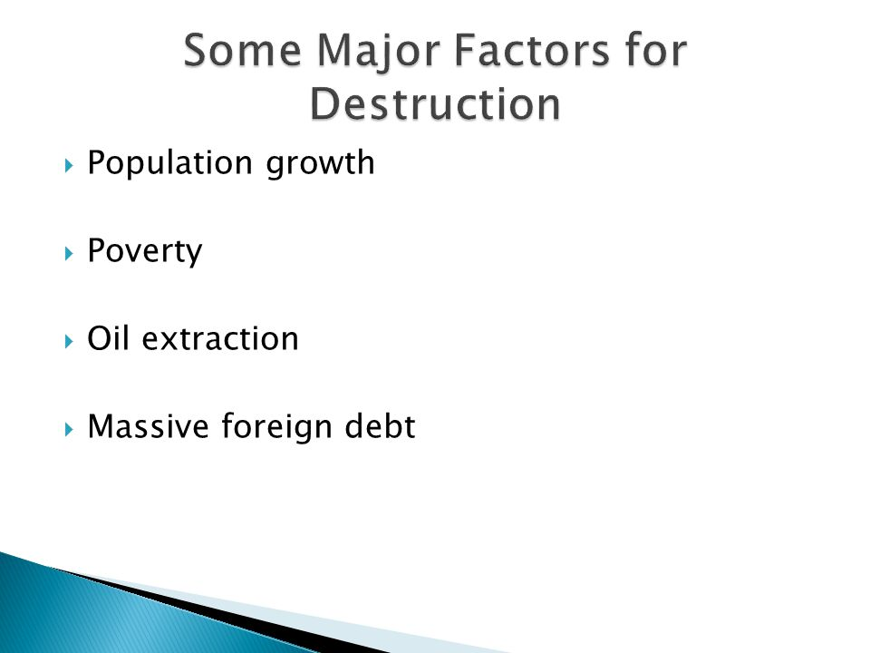  Population growth  Poverty  Oil extraction  Massive foreign debt