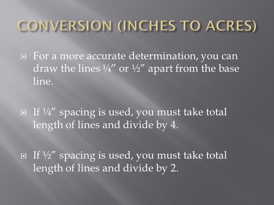  For a more accurate determination, you can draw the lines ¼ or ½ apart from the base line.