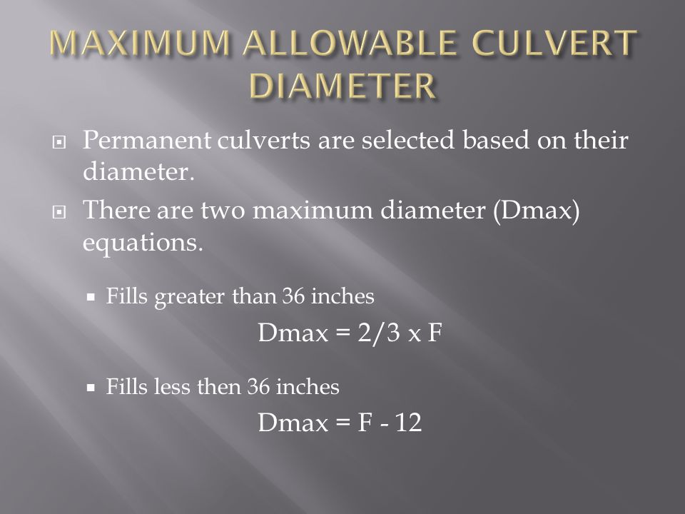  Permanent culverts are selected based on their diameter.