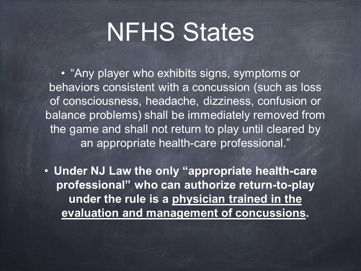 "NFHS States ""Any player who exhibits signs, symptoms or behaviors consistent with a concussion (such as loss of consciousness, headache, dizziness, co"