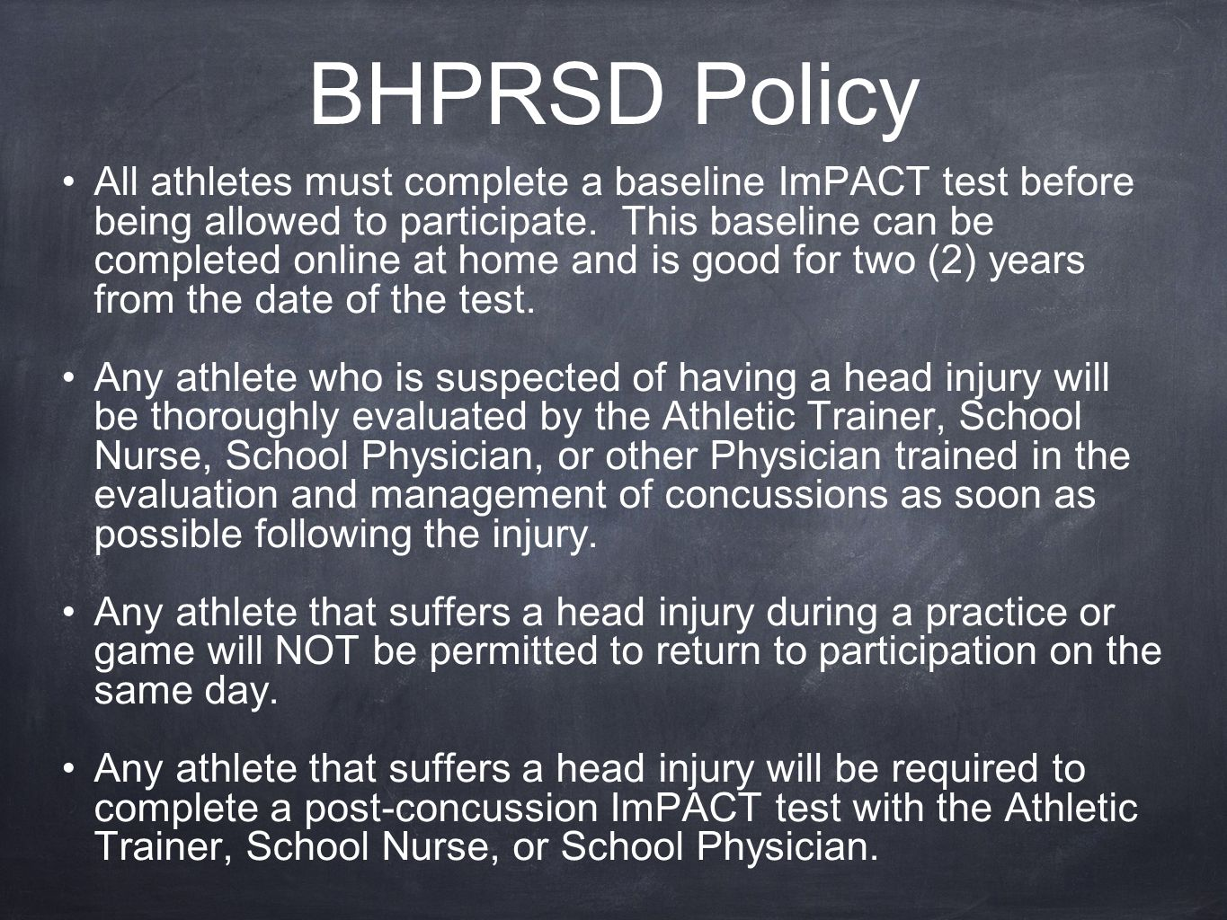 BHPRSD Policy All athletes must complete a baseline ImPACT test before being allowed to participate. This baseline can be completed online at home and