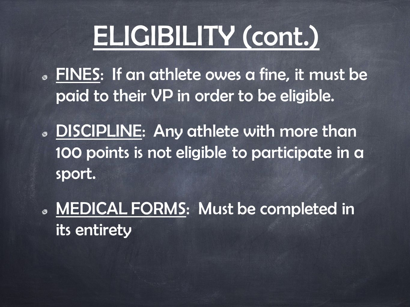 ELIGIBILITY (cont.) FINES: If an athlete owes a fine, it must be paid to their VP in order to be eligible. DISCIPLINE: Any athlete with more than 100