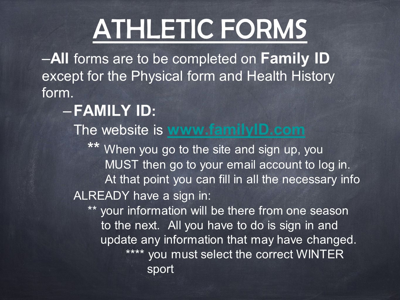ATHLETIC FORMS –All forms are to be completed on Family ID except for the Physical form and Health History form.