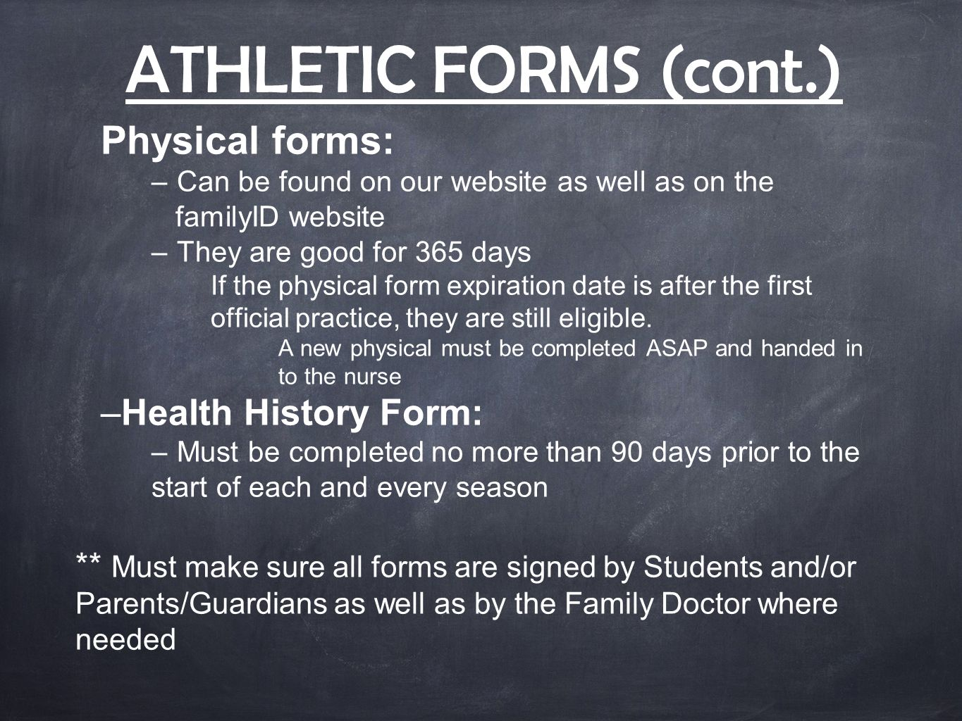 ATHLETIC FORMS (cont.) Physical forms: –Can be found on our website as well as on the familyID website –They are good for 365 days If the physical for