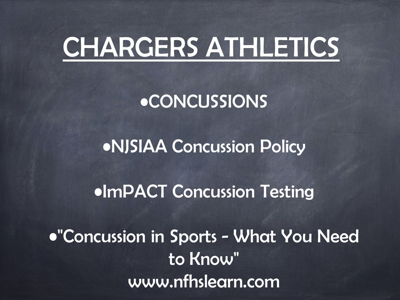 CHARGERS ATHLETICS CONCUSSIONS NJSIAA Concussion Policy ImPACT Concussion Testing Concussion in Sports - What You Need to Know www.nfhslearn.com