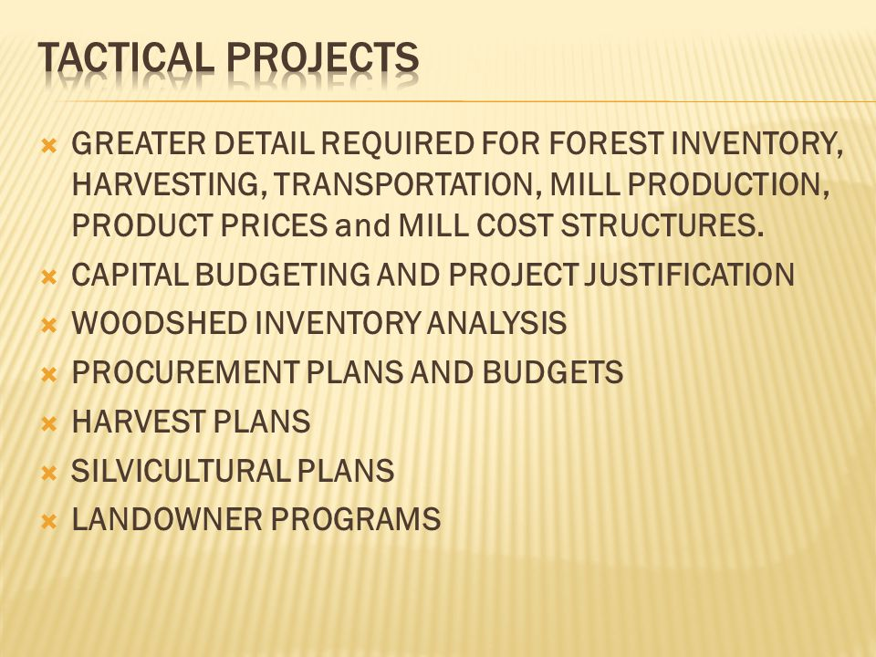  GREATER DETAIL REQUIRED FOR FOREST INVENTORY, HARVESTING, TRANSPORTATION, MILL PRODUCTION, PRODUCT PRICES and MILL COST STRUCTURES.