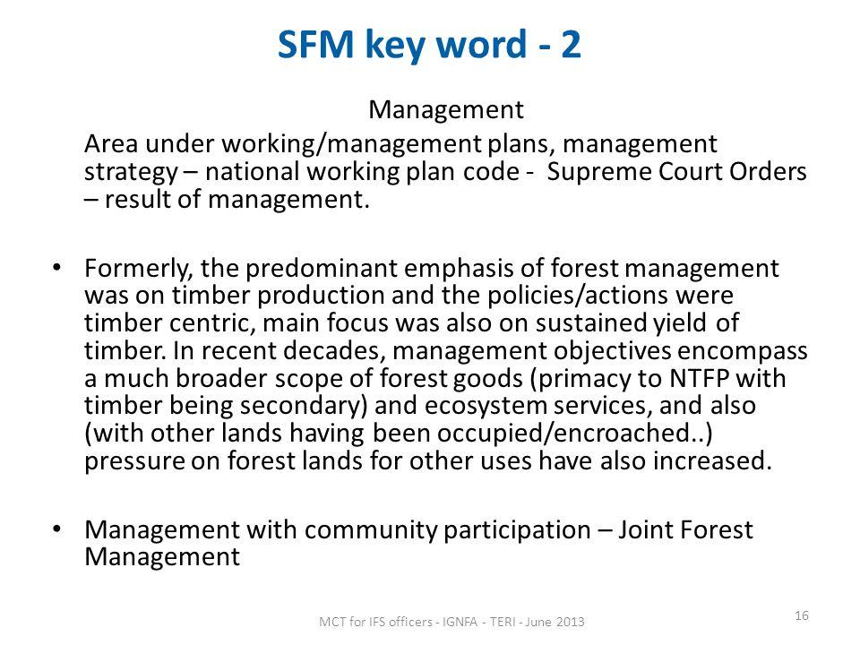 SFM key word - 2 Management Area under working/management plans, management strategy – national working plan code - Supreme Court Orders – result of management.