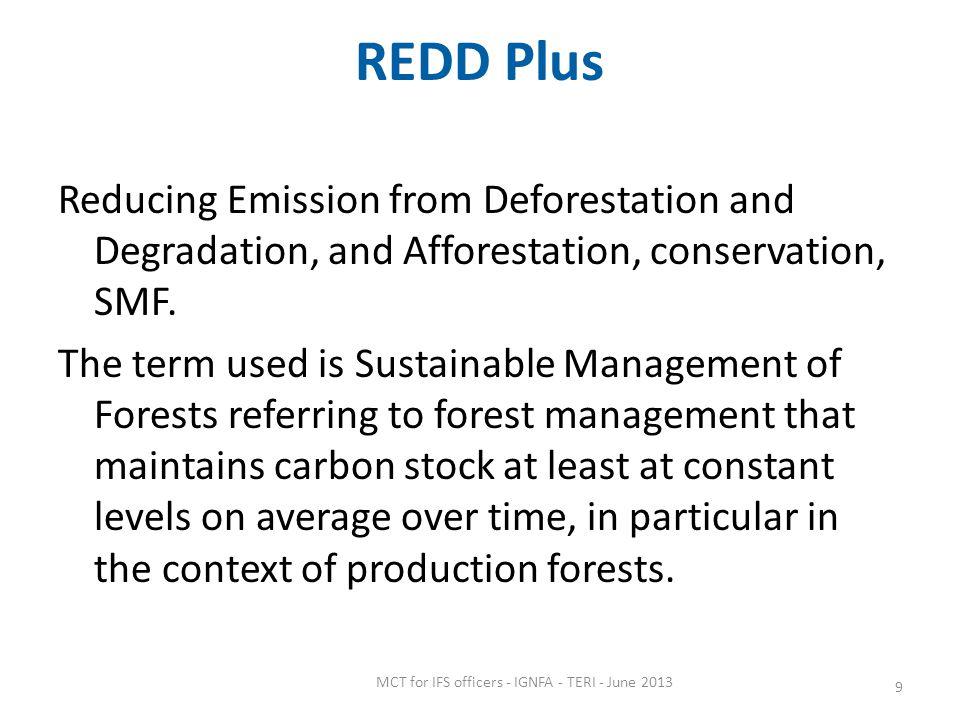 REDD Plus Reducing Emission from Deforestation and Degradation, and Afforestation, conservation, SMF.