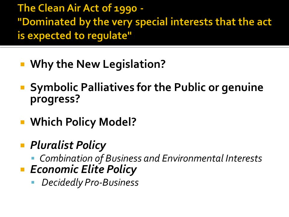  Why the New Legislation.  Symbolic Palliatives for the Public or genuine progress.