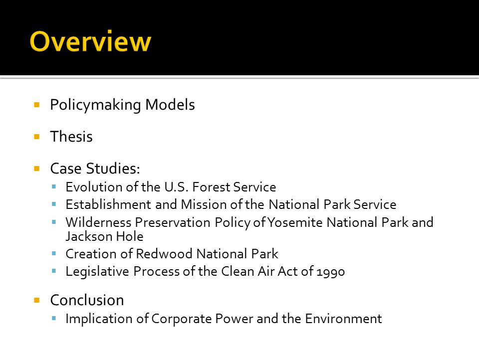  Policymaking Models  Thesis  Case Studies:  Evolution of the U.S.