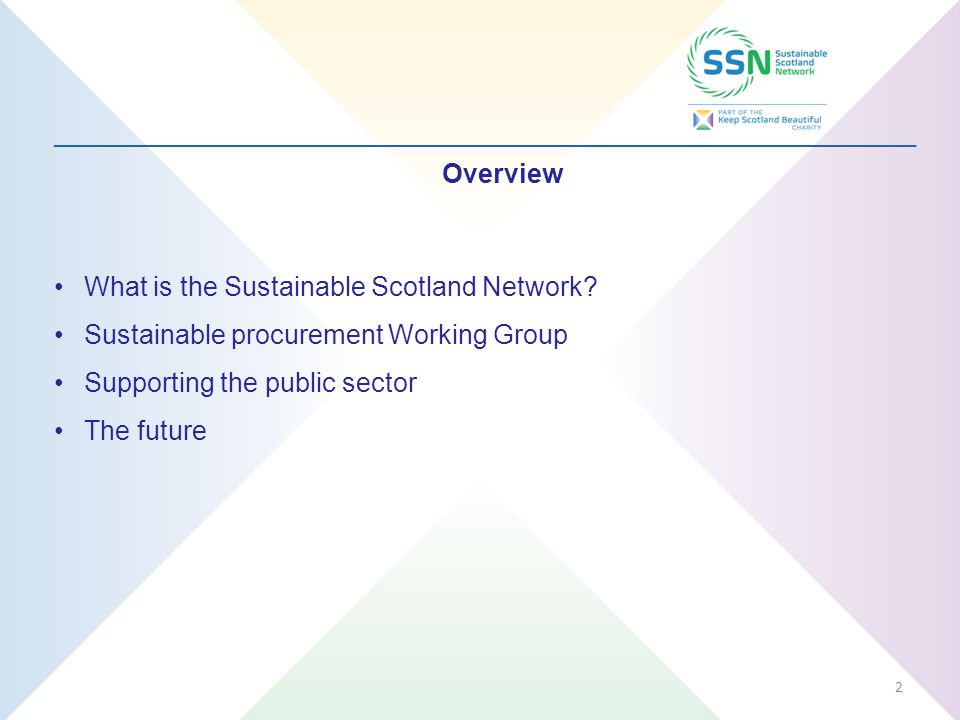_________________________________________________________________ Overview What is the Sustainable Scotland Network.