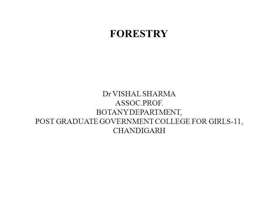 Forsetry stands for the theory and practice of constitution and management of forests and utilization of their products.