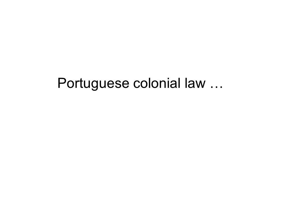 Portuguese colonial law …