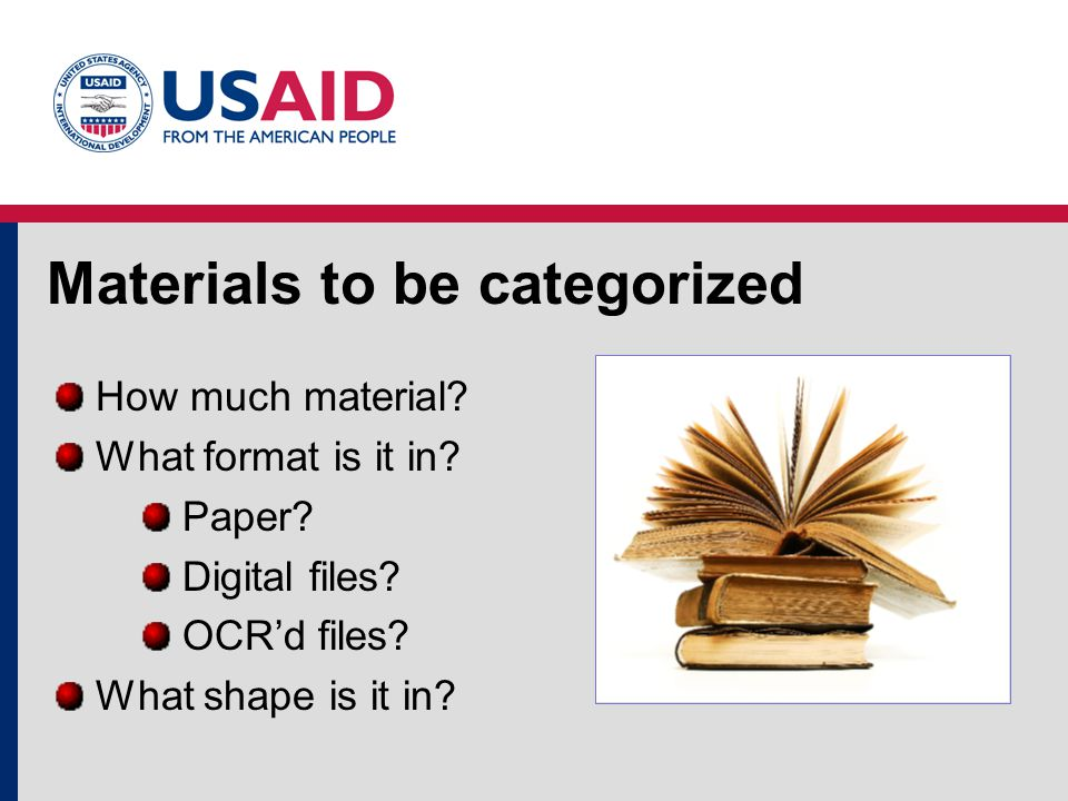 Materials to be categorized How much material. What format is it in.