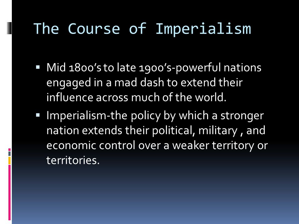 Imperialists Seek Economic Benefits  Desire for raw materials and natural resources  Extractive Economics-the imperial country extracted or removes raw materials.