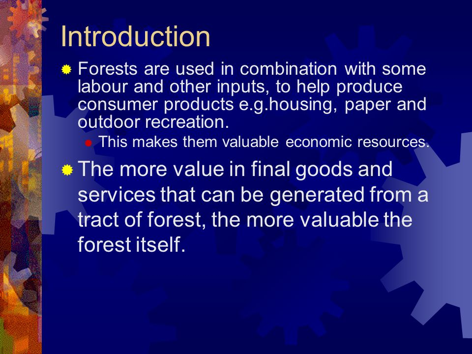 Forest Management Objectives  Since such practices were not included in the stated objectives, management was not done in a sustainable manner.
