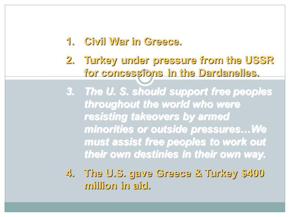 Truman Doctrine [1947] 1.Civil War in Greece.