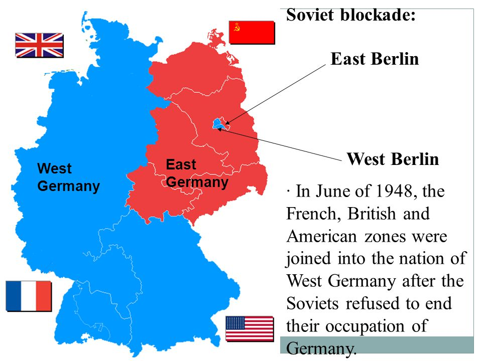 · In June of 1948, the French, British and American zones were joined into the nation of West Germany after the Soviets refused to end their occupation of Germany.