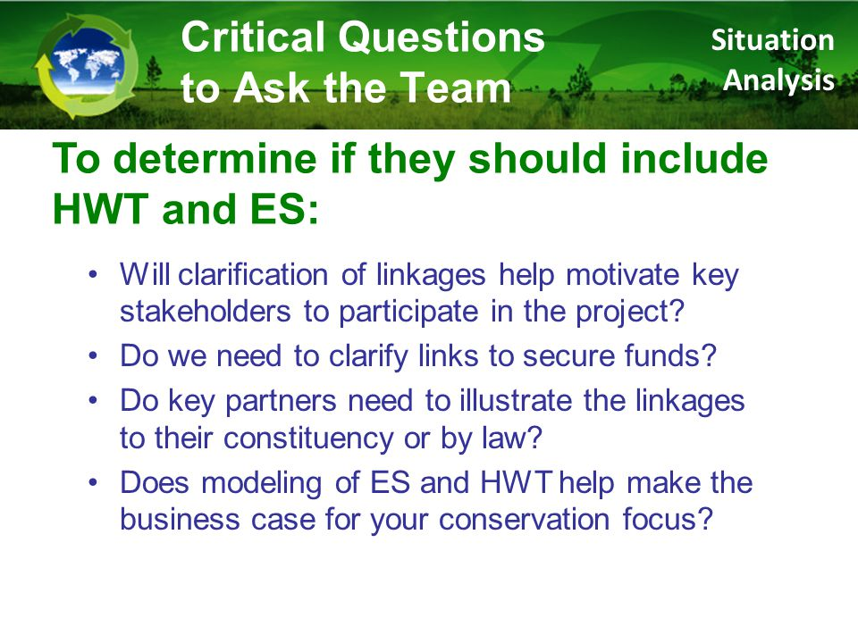To determine if they should include HWT and ES: Will clarification of linkages help motivate key stakeholders to participate in the project.
