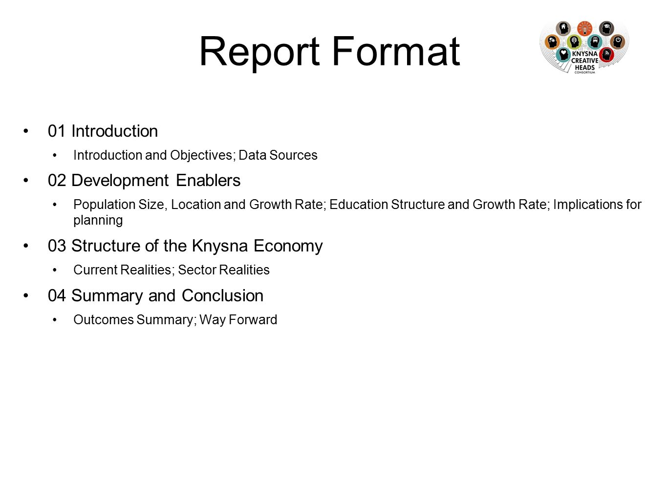 Report Format 01 Introduction Introduction and Objectives; Data Sources 02 Development Enablers Population Size, Location and Growth Rate; Education S