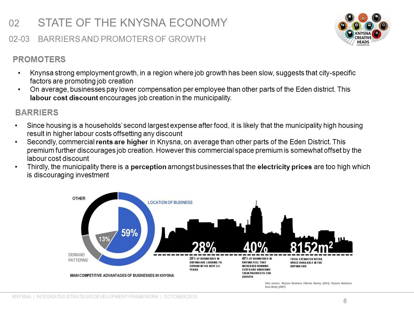 02 STATE OF THE KNYSNA ECONOMY 02-03BARRIERS AND PROMOTERS OF GROWTH 8 Knynsa strong employment growth, in a region where job growth has been slow, su