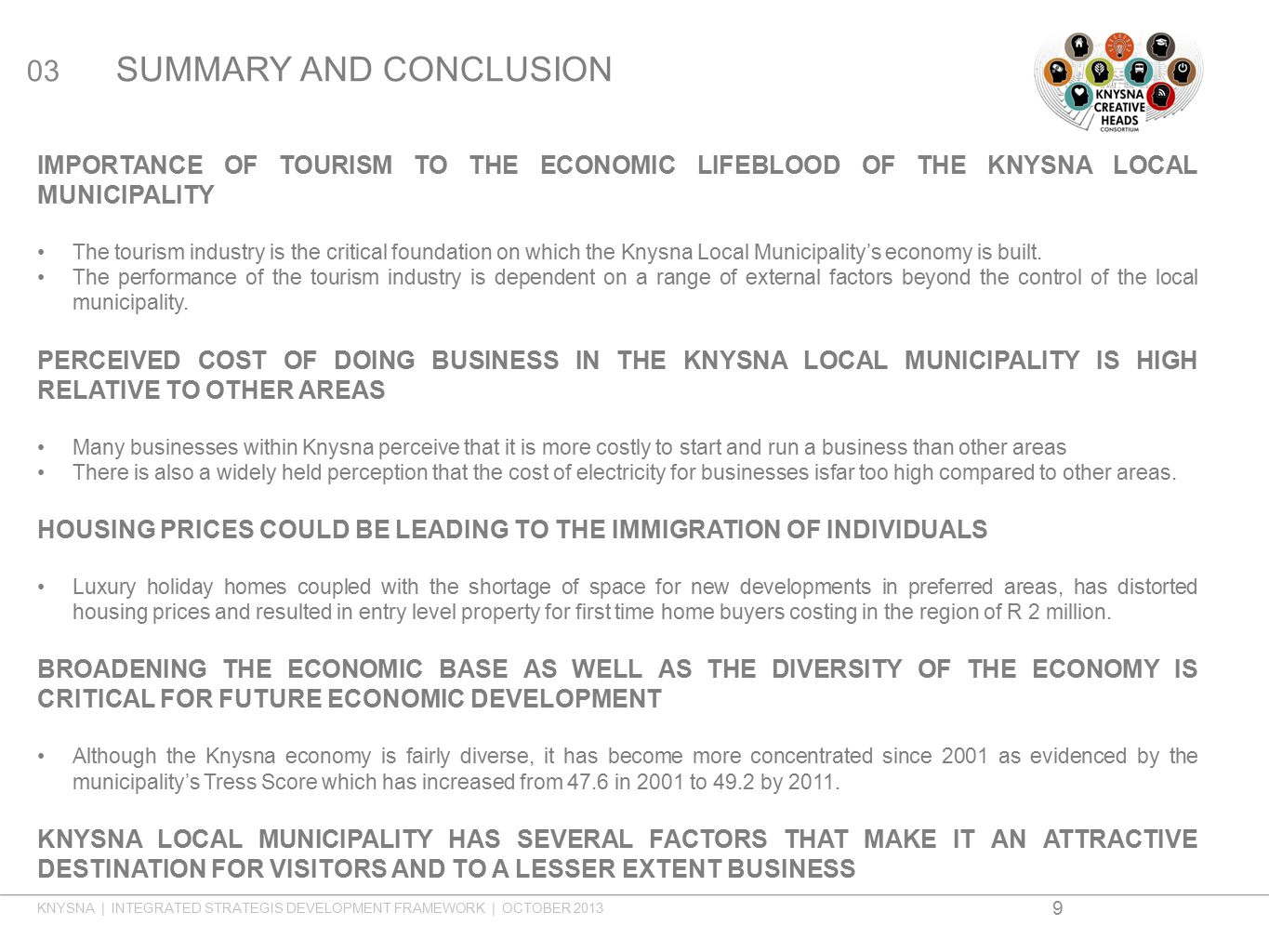 9 03 SUMMARY AND CONCLUSION IMPORTANCE OF TOURISM TO THE ECONOMIC LIFEBLOOD OF THE KNYSNA LOCAL MUNICIPALITY The tourism industry is the critical foun