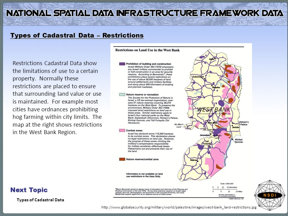 Types of Cadastral Data – Restrictions Restrictions Cadastral Data show the limitations of use to a certain property. Normally these restrictions are