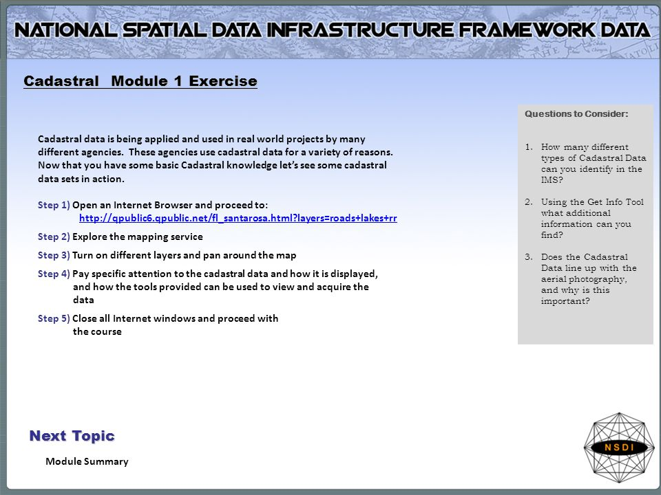 Cadastral Module 1 Exercise Next Topic Module Summary Cadastral data is being applied and used in real world projects by many different agencies.