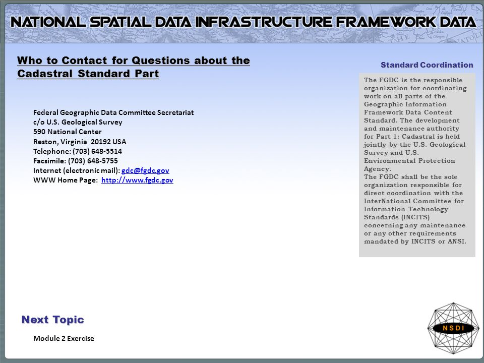 Who to Contact for Questions about the Cadastral Standard Part Federal Geographic Data Committee Secretariat c/o U.S.