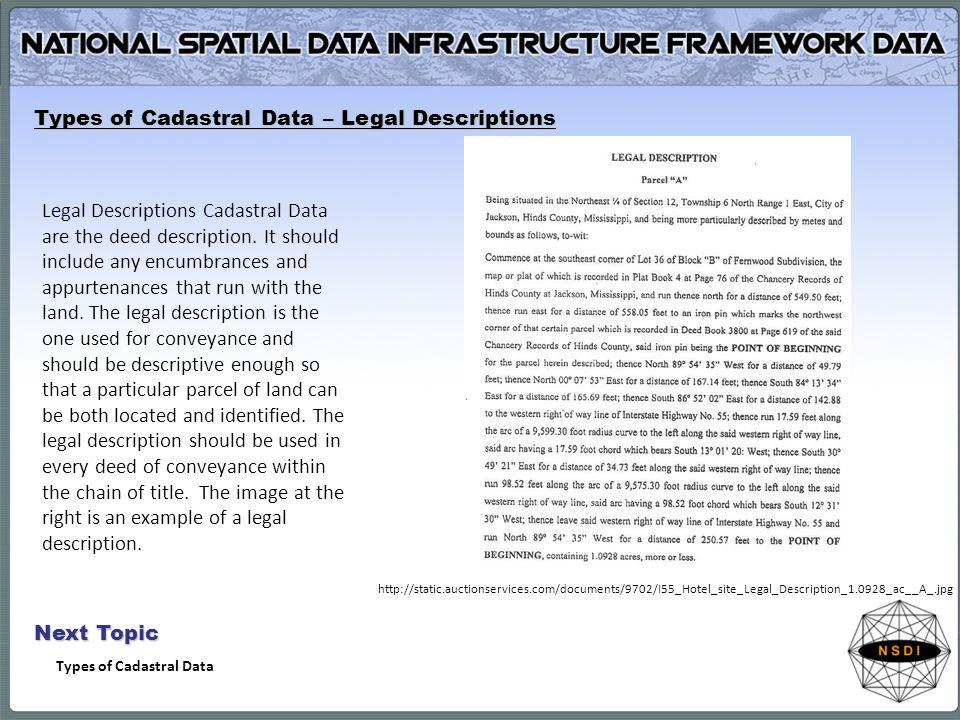 Types of Cadastral Data – Legal Descriptions Legal Descriptions Cadastral Data are the deed description.