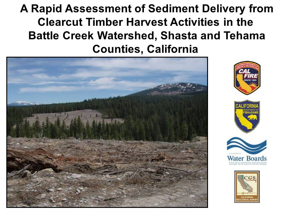 A Rapid Assessment of Sediment Delivery from Clearcut Timber Harvest Activities in the Battle Creek Watershed, Shasta and Tehama Counties, California