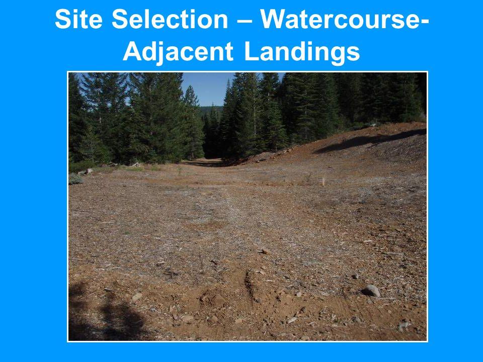 Site Selection – Watercourse- Adjacent Landings