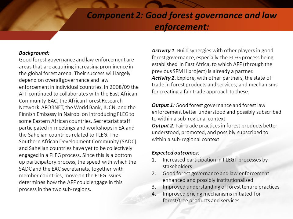 Background: Good forest governance and law enforcement are areas that are acquiring increasing prominence in the global forest arena.