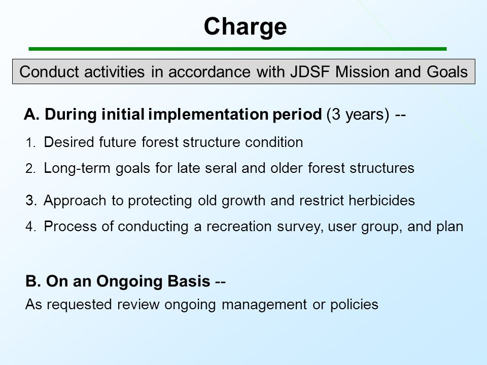 Charge Conduct activities in accordance with JDSF Mission and Goals 1.